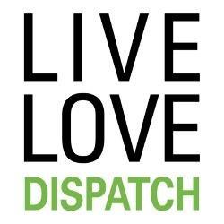 Live Love Dispatch Quotes