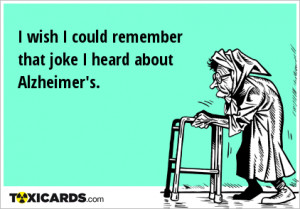 wish-i-could-remember-that-joke-i-heard-about-alzheimer-s-222.png