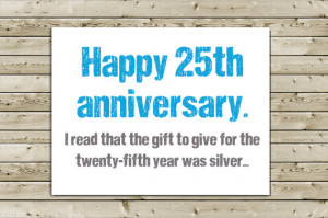 Funny 25th Anniversary Greeting Card -- Happy 25th Anniversary