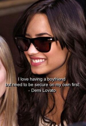 Demi lovato, quotes, sayings, boyfriend, celebrity, quote