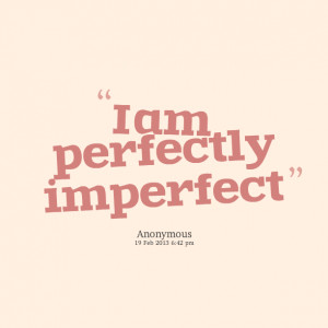 File Name : 9746-i-am-perfectly-imperfect.png Resolution : 612 x 612 ...