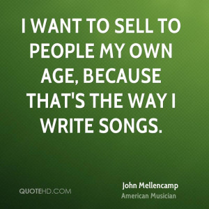 john-mellencamp-john-mellencamp-i-want-to-sell-to-people-my-own-age ...