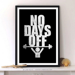 no days off daily gym fitness quotes typography by lab no 4 no days ...