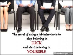 Inspirational good luck message for a job interview