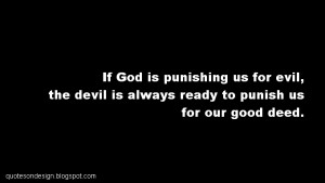 God And The Devil Quotes If god is punishing us for