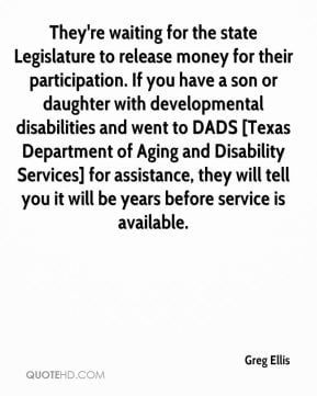 ... disabilities and went to DADS [Texas Department of Aging and