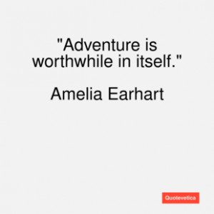Amelia earhart quote adventure is worthwhi