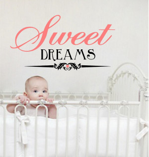 Sweet Dreams Quotes - Nursery Wall Decals