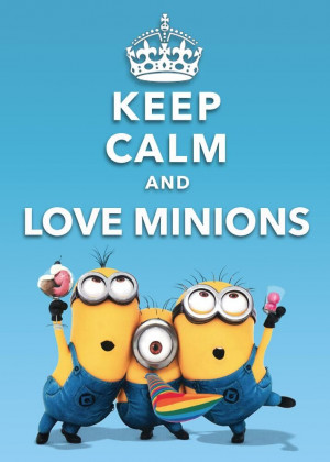 and love Minions from Despicable Me! Minions Love, Keepcalm Loveminion ...