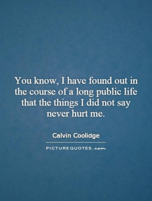 ... life that the things I did not say never hurt me. Picture Quote #1