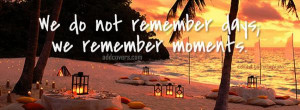 moments {Life Quotes Facebook Timeline Cover Picture, Life Quotes ...
