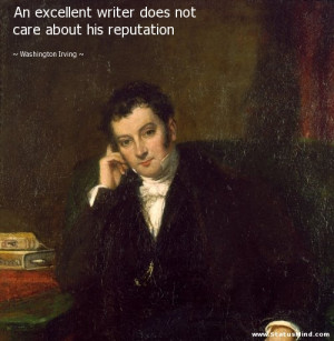 ... care about his reputation - Washington Irving Quotes - StatusMind.com