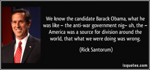 We know the candidate Barack Obama, what he was like – the anti-war ...