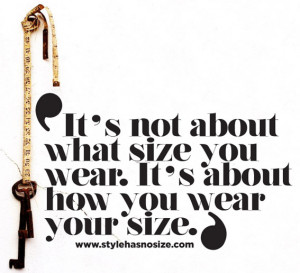 It's not about what size you wear. It's about how you wear your ...