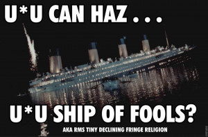 The Sinking Of RMS Titanic And The U*U Ship Of Fools - What's The ...