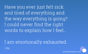 Tired Of Everything Quotes And tired of everything