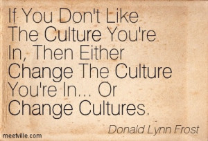 ... -Donald-Lynn-Frost-culture-change-inspiration-Meetville-Quotes-165624
