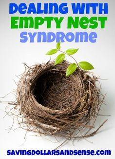 Dealing With Empty Nest Syndrome - Saving Dollars & Sense | Coupon ...