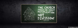 The Church Should Be About Multiplication Not Division.