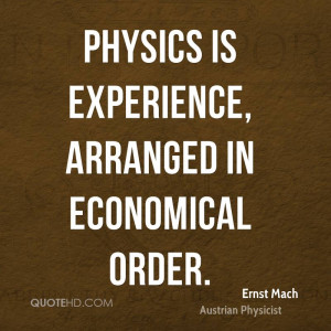 Physics is experience, arranged in economical order.