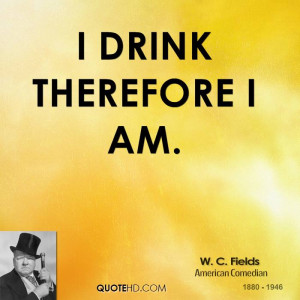 drink therefore I am.