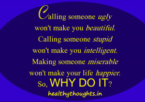 ... ugly won't make you beautiful-why-do-it-thought for the day-quotes