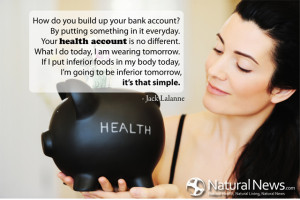 "... going to be inferior tomorrow, it's that simple."" - Jack Lalanne"