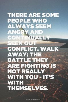 There are some people who always seem angry and continually seek out ...