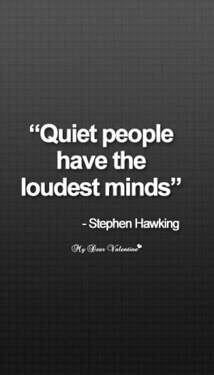 Inspirational Quotes - Quiet people have the loudest minds.