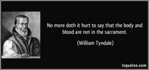 No more doth it hurt to say that the body and blood are not in the ...
