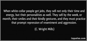 When white-collar people get jobs, they sell not only their time and ...