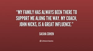 My family has always been there to support me along the way. My coach ...
