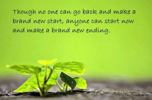 ... make a brand new start, anyone can start now and make a brand new