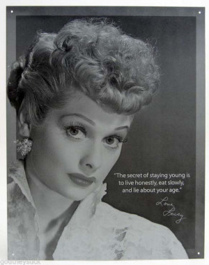 GREAT I LOVE LUCY LUCILLE BALL SECRET OF STAYING YOUNG QUOTE TIN METAL ...