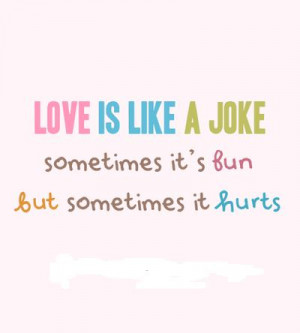 fun, hurts, joke, love, love quotes, quotes, text