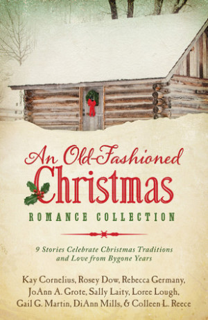 An Old-Fashioned Christmas Romance Collection: 9 Stories Celebrate ...