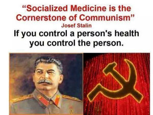 Socialized Medicine is the Cornerstone of Communism Josef Stalin Quote
