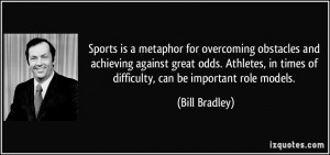 Sports is a metaphor for overcoming obstacles and achieving against ...