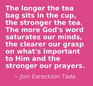 ... , Joni Eareckson Tada Quotes, Teas Bags Quotes, The Bible, God Wisdom
