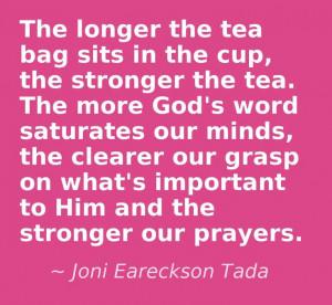 ... , Joni Eareckson Tada Quotes, Teas Bags Quotes, The Bible, God Wisdom