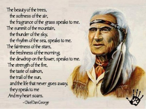 Beautiful poem from the Wise and wonderful Chief Dan George....