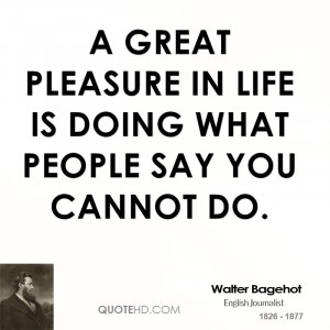 Walter Bagehot Life Quotes