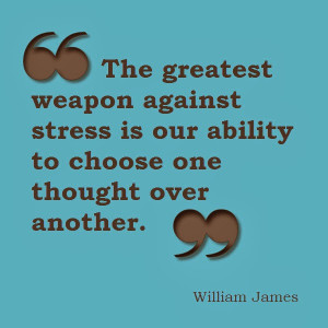 The Greatest Weapon Against Stress Is Our Ability To Choose One ...