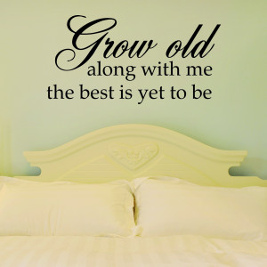 Grow Old With Me Wall Quotes™ Decal