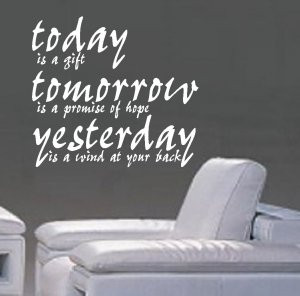 Today is a gift,