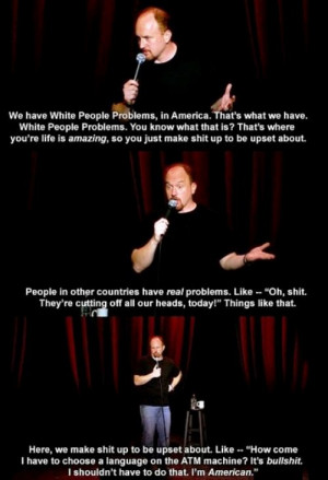 funny-louis-ck-quotes-white-people-problems.jpg