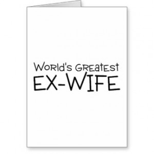 Sayings To Ex Wife