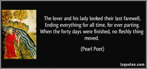 The lover and his lady looked their last farewell,Ending everything ...