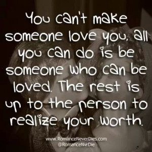 You cant force someone to love you