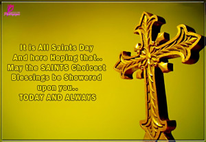 It iz all Stints Day & here Hoping that. May the SAINTS Choicest ...